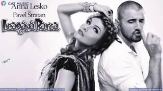 Anna Lesko feat. Pavel Stratan – Leagana barca HD