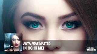 Anya feat Matteo – Melodia In ochii mei