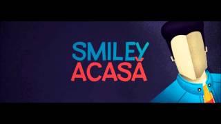 Smiley – Melodia Acasa